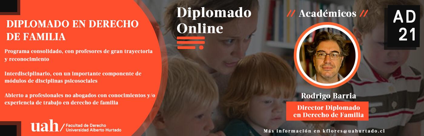 Diplomado en Derecho de Familia: matrimonio, filiación, violencia intrafamiliar, cuidado personal, uniones civiles, adopción, alimentos